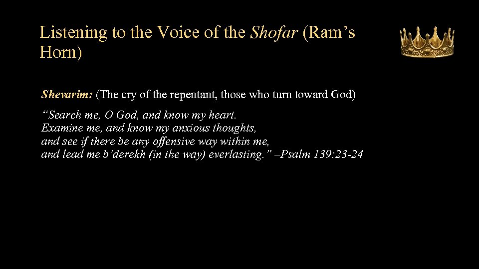 Listening to the Voice of the Shofar (Ram's Horn) Shevarim: (The cry of the