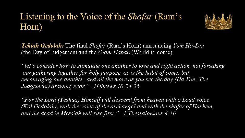 Listening to the Voice of the Shofar (Ram's Horn) Tekiah Gedolah: The final Shofar
