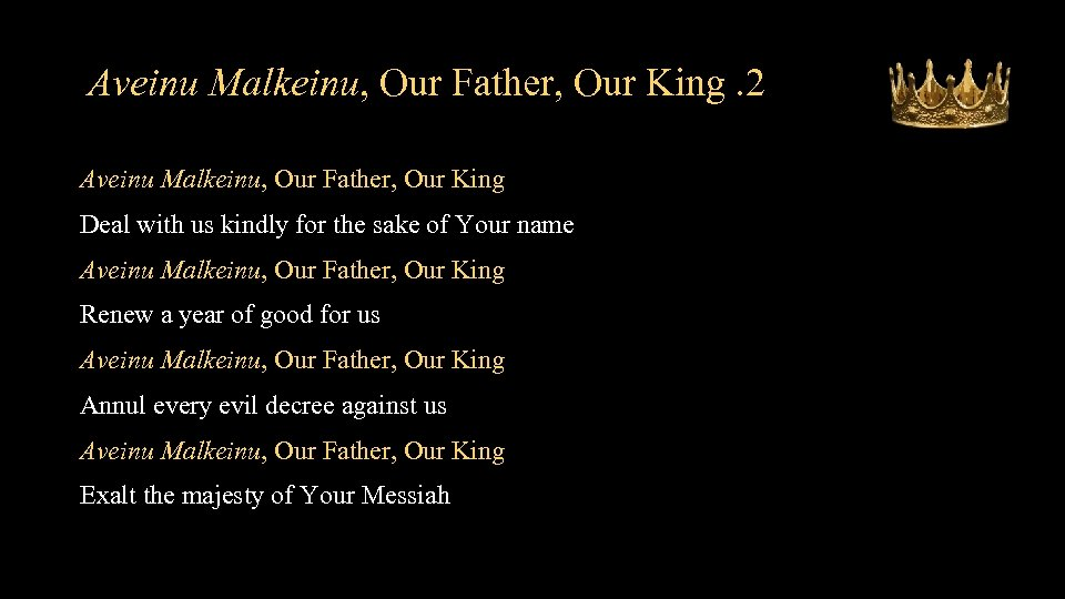 Aveinu Malkeinu, Our Father, Our King. 2 Aveinu Malkeinu, Our Father, Our King Deal