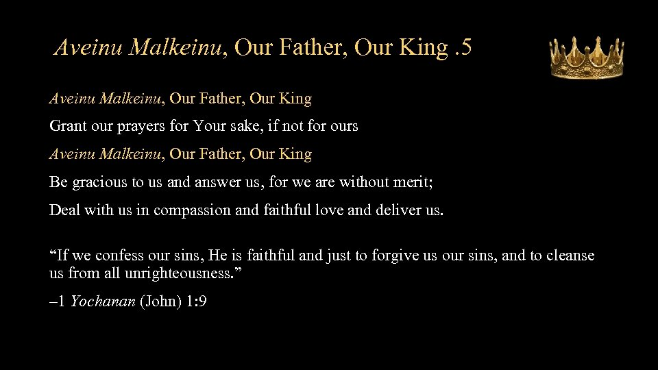 Aveinu Malkeinu, Our Father, Our King. 5 Aveinu Malkeinu, Our Father, Our King Grant