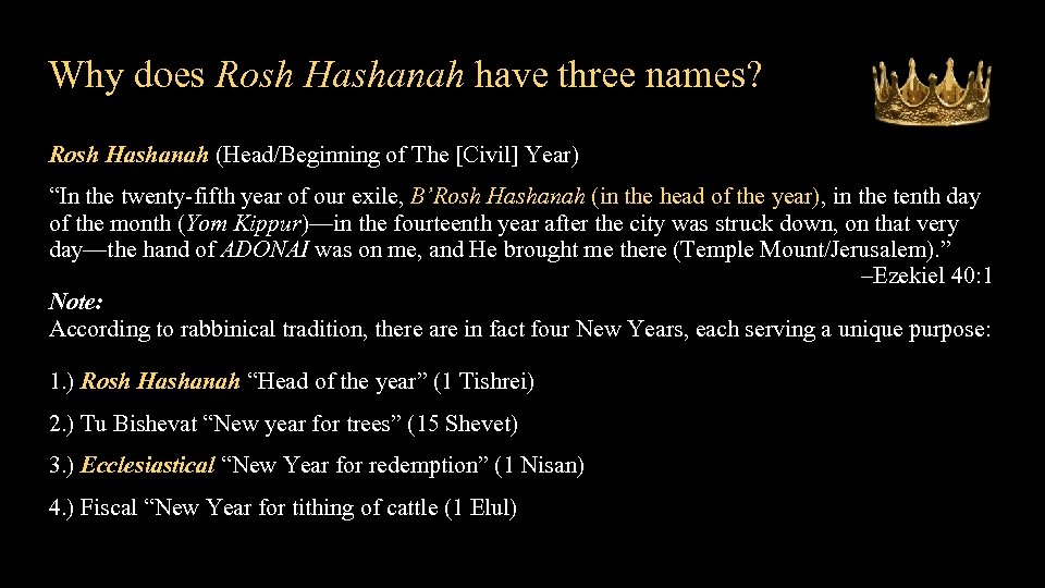 Why does Rosh Hashanah have three names? Rosh Hashanah (Head/Beginning of The [Civil] Year)