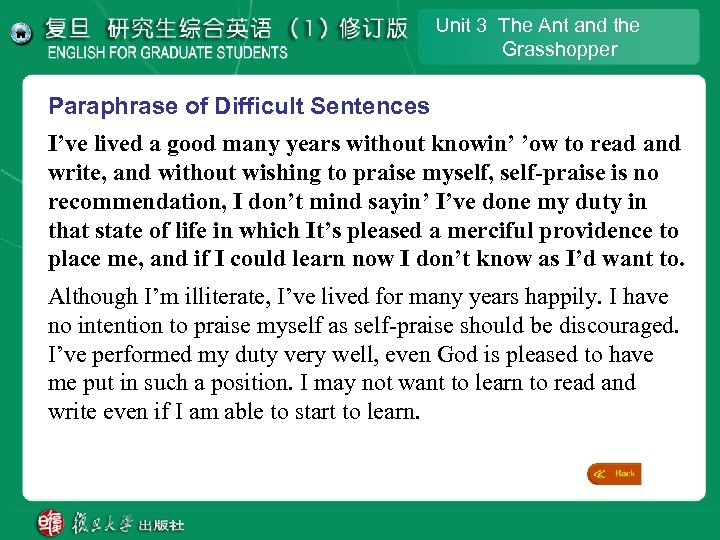 Unit 3 The Ant and the Grasshopper Paraphrase of Difficult Sentences I've lived a