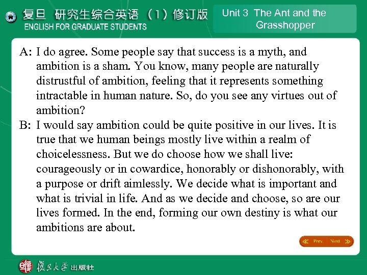Unit 3 The Ant and the Grasshopper A: I do agree. Some people say