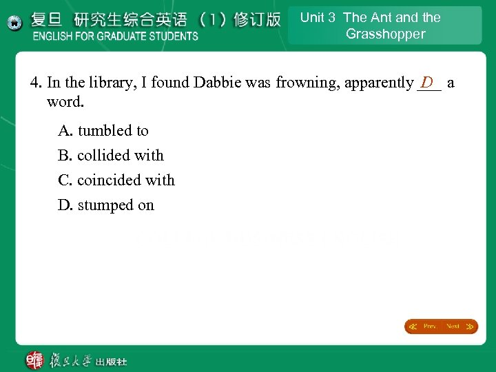 Unit 3 The Ant and the Grasshopper 4. In the library, I found Dabbie