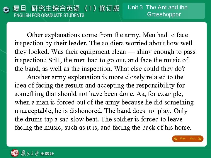 Unit 3 The Ant and the Grasshopper Other explanations come from the army. Men
