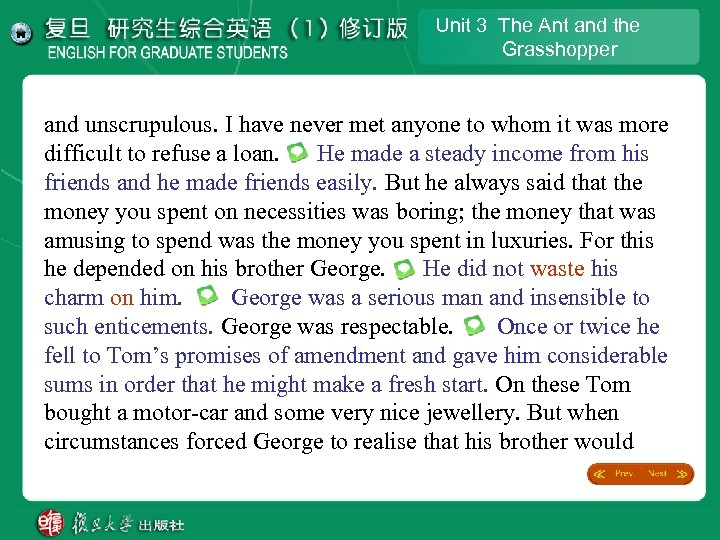 Unit 3 The Ant and the Grasshopper and unscrupulous. I have never met anyone