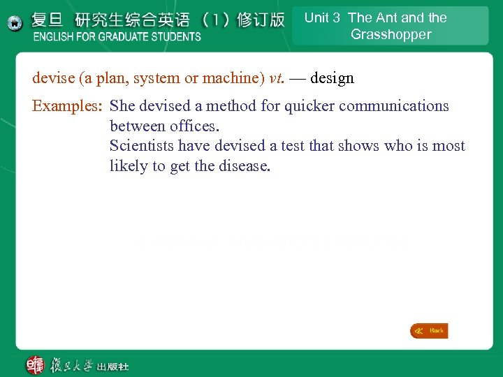 Unit 3 The Ant and the Grasshopper devise (a plan, system or machine) vt.