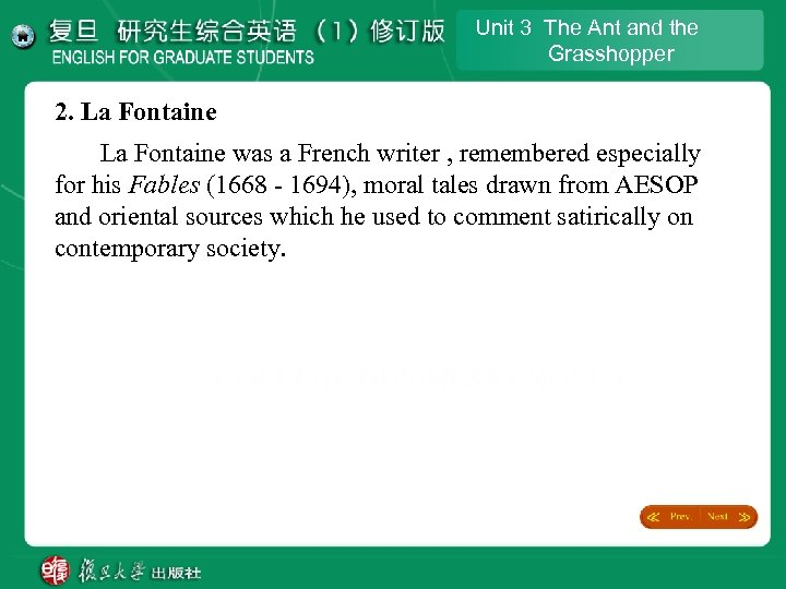 Unit 3 The Ant and the Grasshopper 2. La Fontaine was a French writer