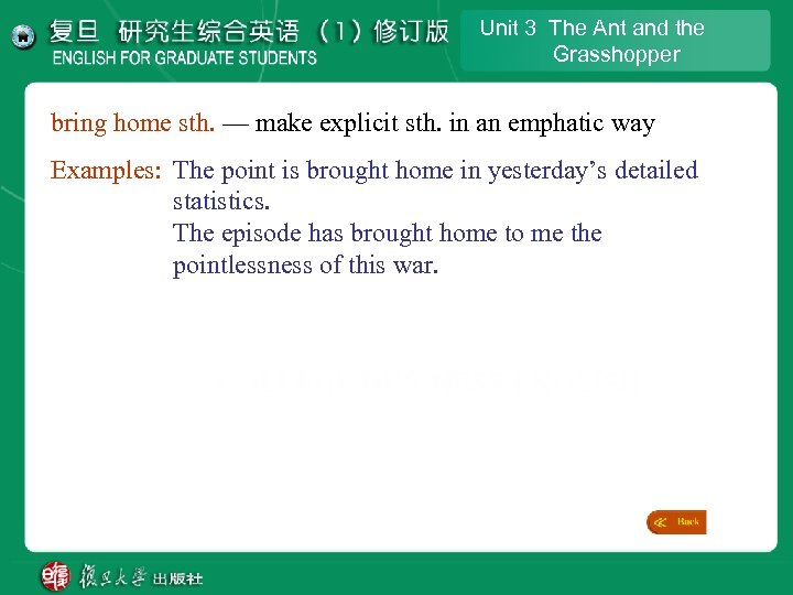 Unit 3 The Ant and the Grasshopper bring home sth. — make explicit sth.