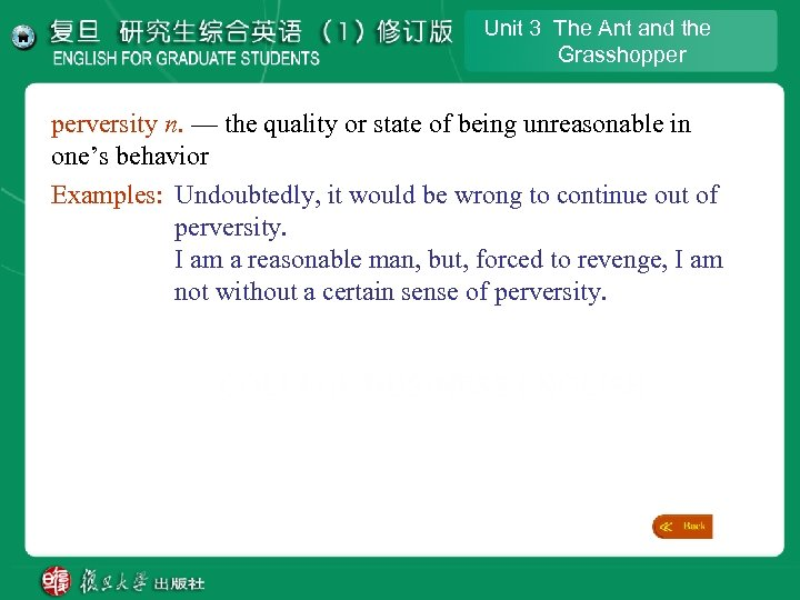 Unit 3 The Ant and the Grasshopper perversity n. — the quality or state