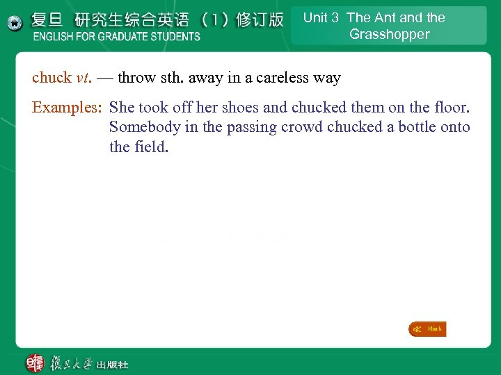 Unit 3 The Ant and the Grasshopper chuck vt. — throw sth. away in