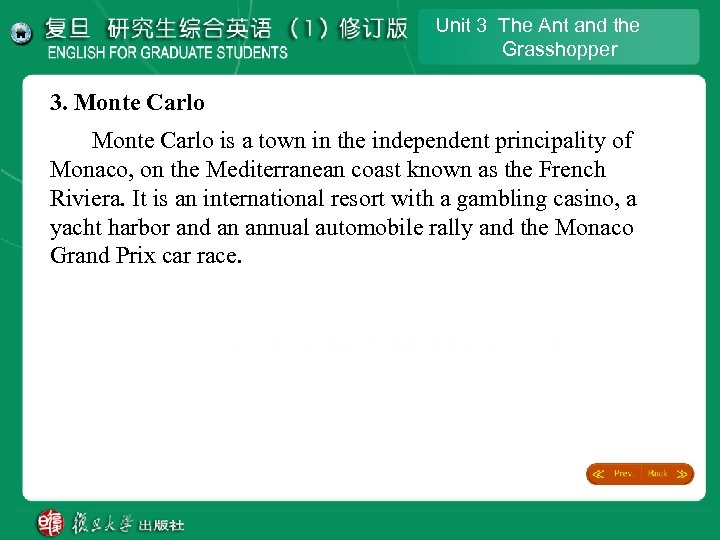 Unit 3 The Ant and the Grasshopper 3. Monte Carlo is a town in