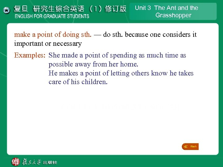 Unit 3 The Ant and the Grasshopper make a point of doing sth. —