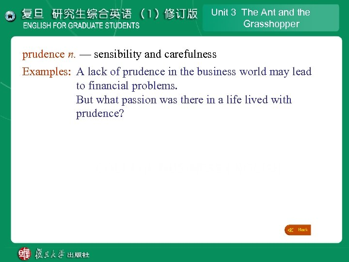 Unit 3 The Ant and the Grasshopper prudence n. — sensibility and carefulness Examples: