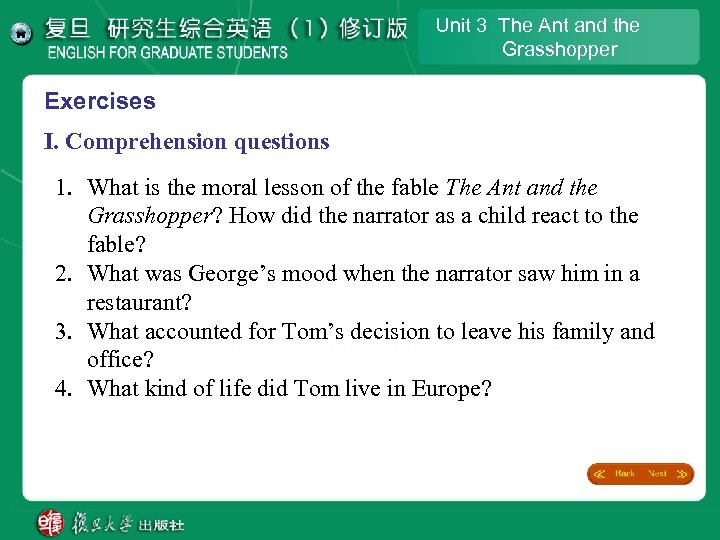 Unit 3 The Ant and the Grasshopper Exercises I. Comprehension questions 1. What is