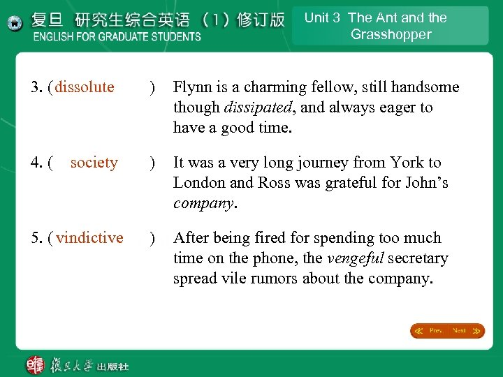 Unit 3 The Ant and the Grasshopper 3. ( dissolute ) Flynn is a