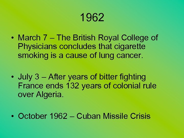 1962 • March 7 – The British Royal College of Physicians concludes that cigarette