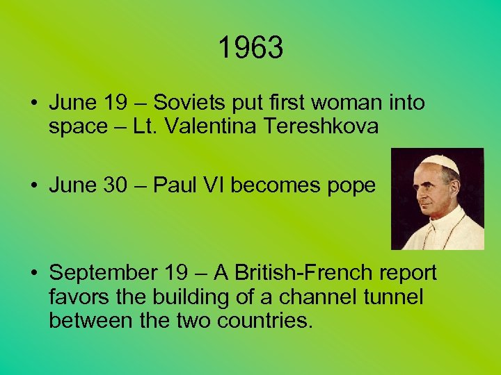 1963 • June 19 – Soviets put first woman into space – Lt. Valentina