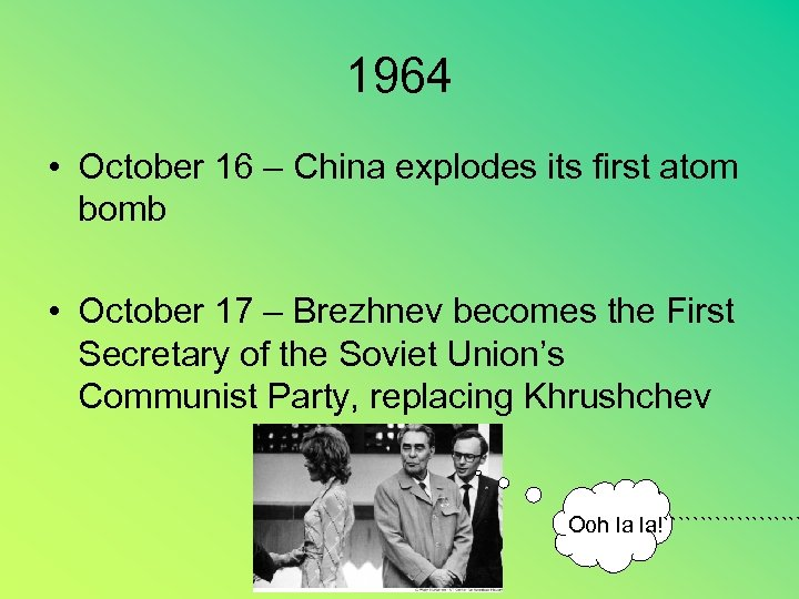 1964 • October 16 – China explodes its first atom bomb • October 17