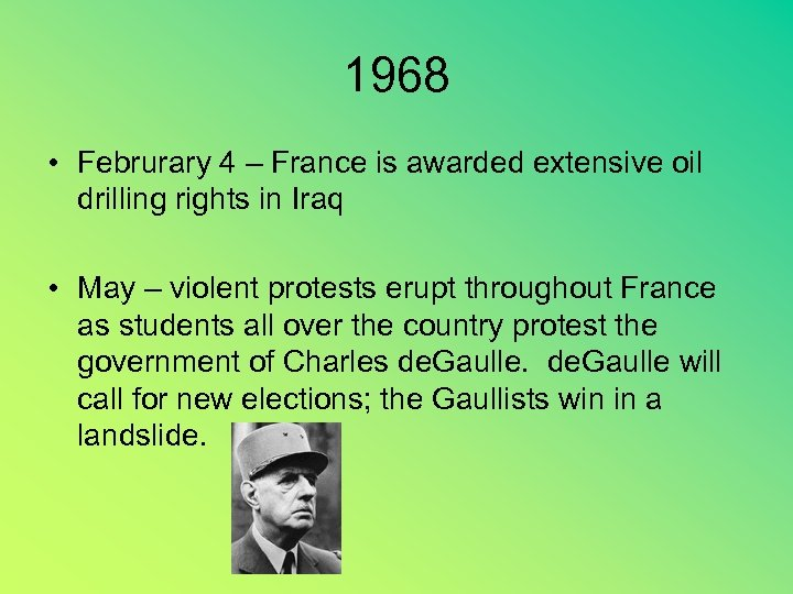 1968 • Februrary 4 – France is awarded extensive oil drilling rights in Iraq