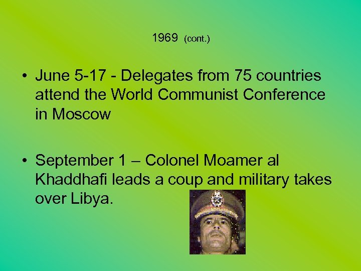 1969 (cont. ) • June 5 -17 - Delegates from 75 countries attend the