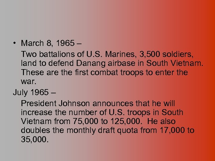 • March 8, 1965 – Two battalions of U. S. Marines, 3, 500
