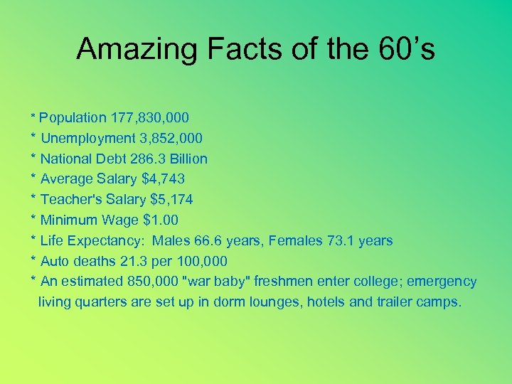 Amazing Facts of the 60's * Population 177, 830, 000 * Unemployment 3, 852,