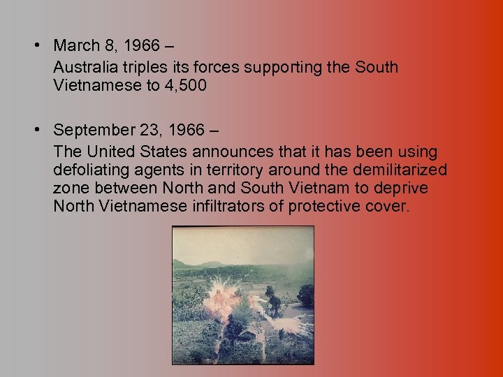 • March 8, 1966 – Australia triples its forces supporting the South Vietnamese