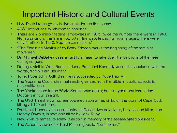 Important Historic and Cultural Events • • • • U. S. Postal rates go