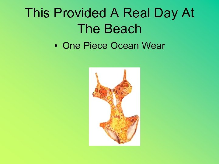 This Provided A Real Day At The Beach • One Piece Ocean Wear