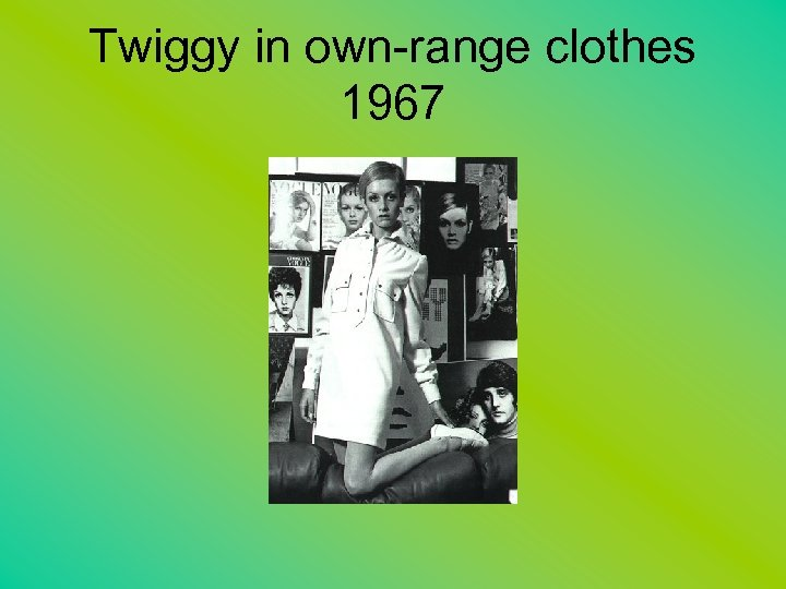 Twiggy in own-range clothes 1967