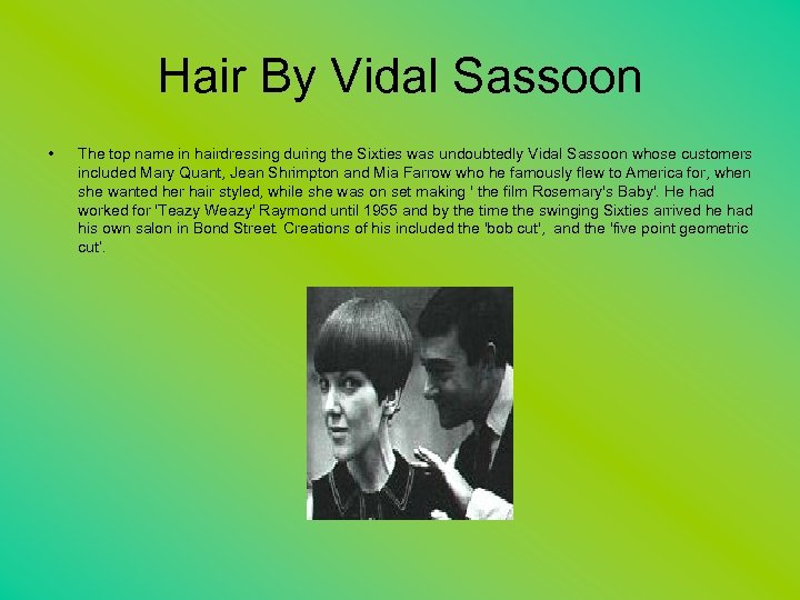 Hair By Vidal Sassoon • The top name in hairdressing during the Sixties was