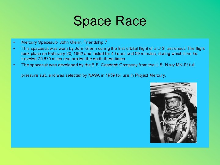 Space Race • • • Mercury Spacesuit- John Glenn, Friendship 7 This spacesuit was