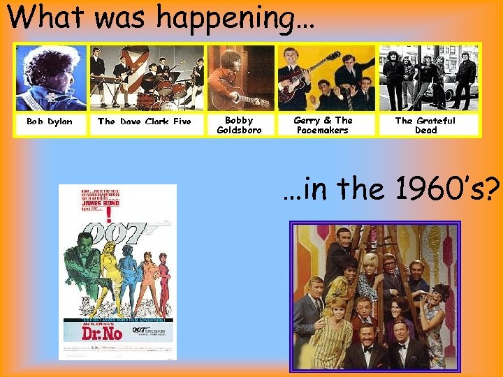 What was happening… …in the 1960's?