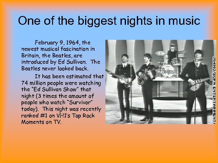 One of the biggest nights in music February 9, 1964, the newest musical fascination