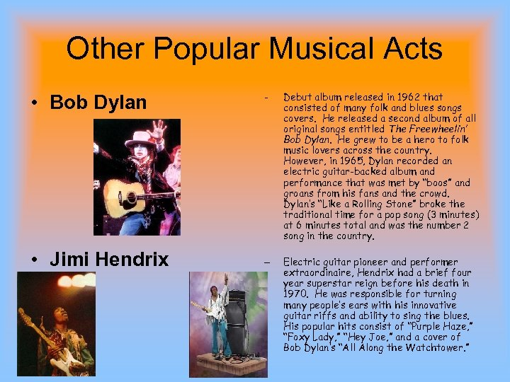 Other Popular Musical Acts • Bob Dylan • Jimi Hendrix - Debut album released