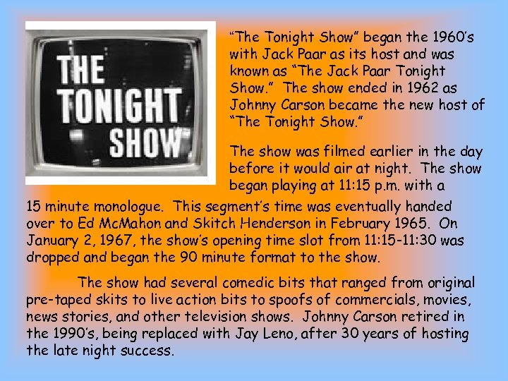 """""""The Tonight Show"""" began the 1960's with Jack Paar as its host and was"""