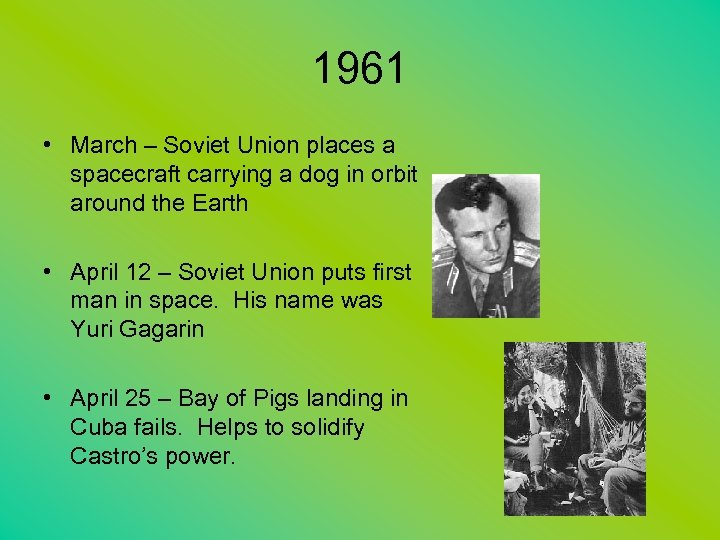 1961 • March – Soviet Union places a spacecraft carrying a dog in orbit