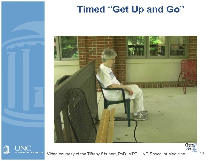"Timed ""Get Up and Go"" Video courtesy of the Tiffany Shubert, Ph. D, MPT,"