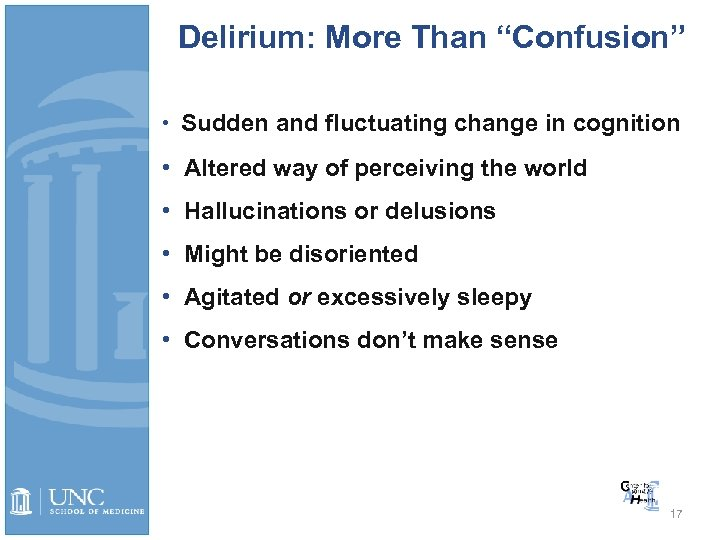 "Delirium: More Than ""Confusion"" • Sudden and fluctuating change in cognition • Altered way"