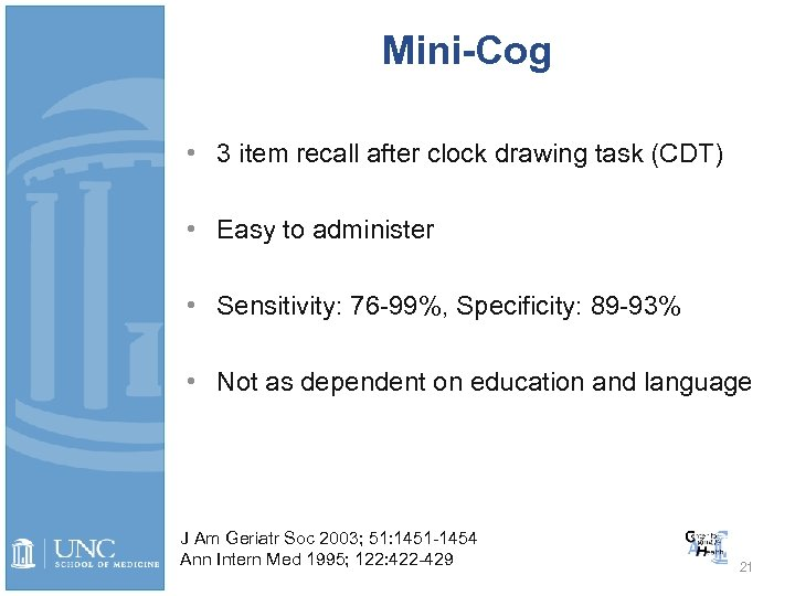Mini-Cog • 3 item recall after clock drawing task (CDT) • Easy to administer