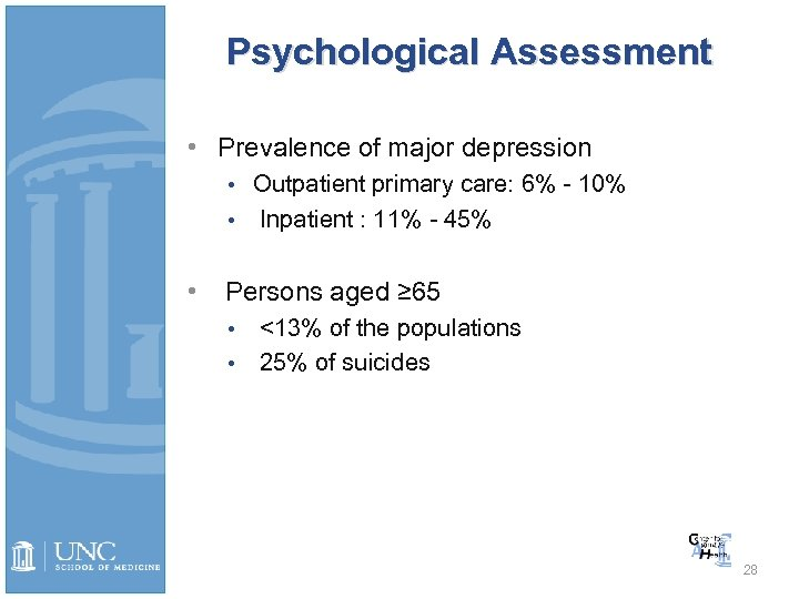 Psychological Assessment • Prevalence of major depression • Outpatient primary care: 6% - 10%