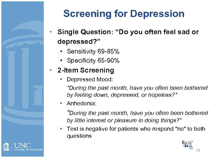 "Screening for Depression • Single Question: ""Do you often feel sad or depressed? """