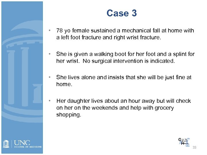 Case 3 • 78 yo female sustained a mechanical fall at home with a
