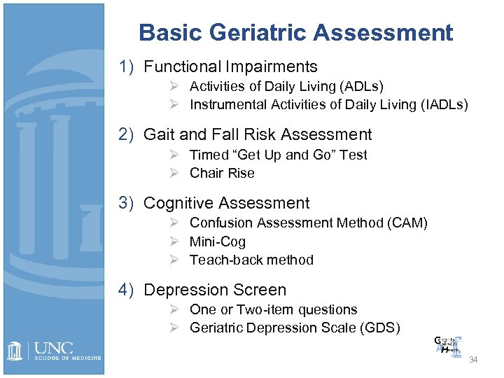 Basic Geriatric Assessment 1) Functional Impairments Ø Activities of Daily Living (ADLs) Ø Instrumental