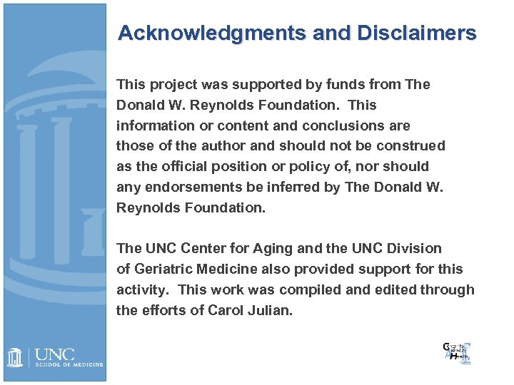 Acknowledgments and Disclaimers This project was supported by funds from The Donald W. Reynolds