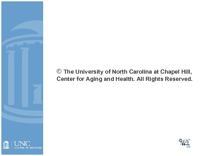© The University of North Carolina at Chapel Hill, Center for Aging and