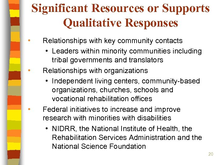 Significant Resources or Supports Qualitative Responses • • • Relationships with key community contacts