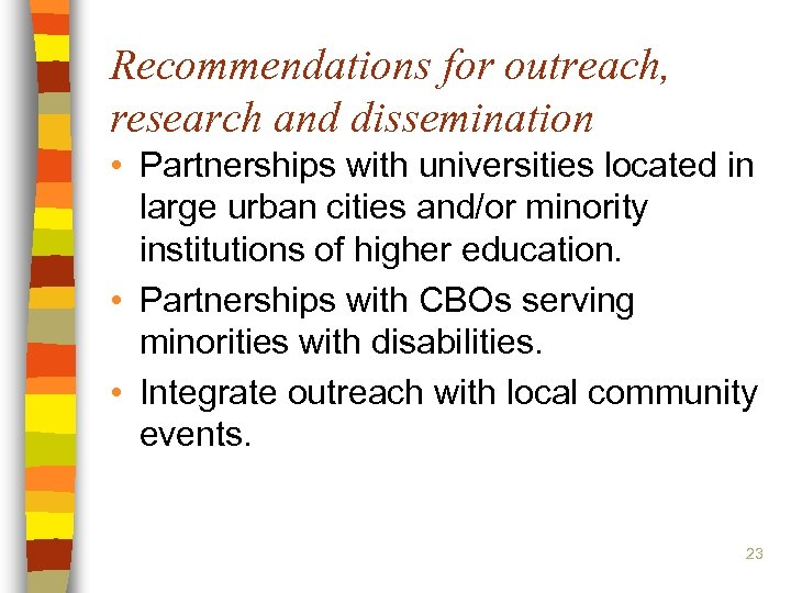 Recommendations for outreach, research and dissemination • Partnerships with universities located in large urban