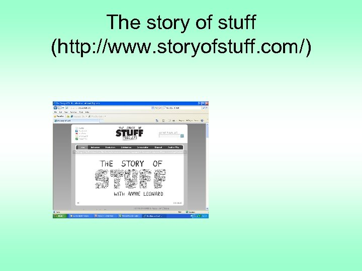 The story of stuff (http: //www. storyofstuff. com/)